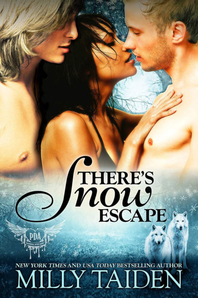 There's Snow Escape by Milly Taiden