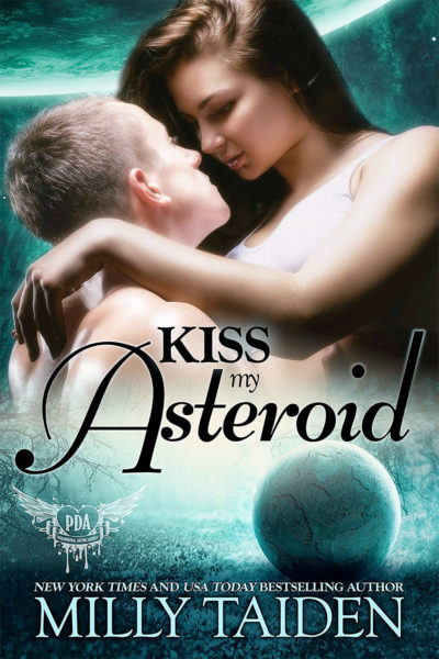 Kiss My Asteroid by Milly Taiden