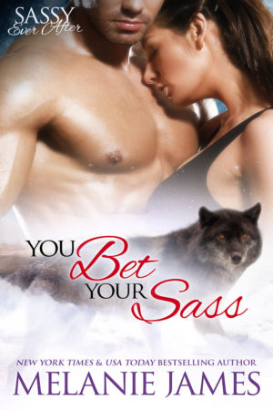 You Bet Your Sass by Melanie James