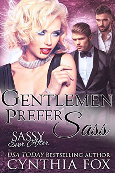 Gentlemen Prefer Sass by Cynthia Fox