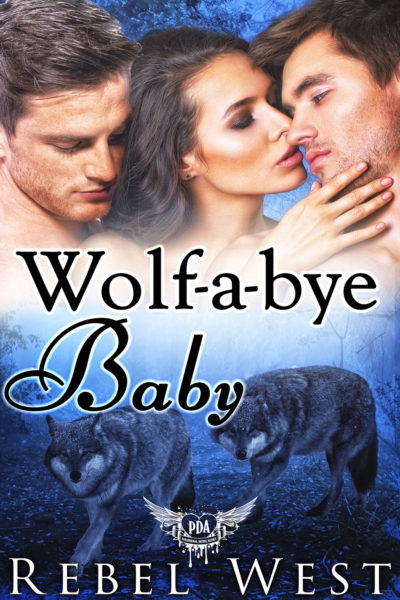 Wolf-a-bye Baby by Rebel West
