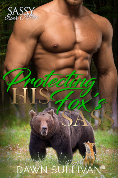 Protecting His Fox's Sass by Dawn Sullivan