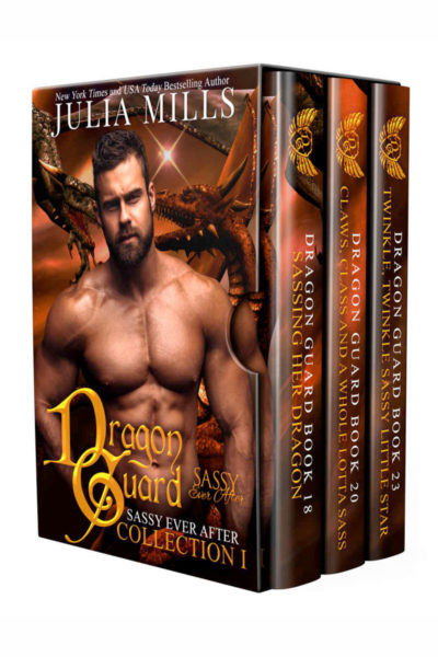 Dragon Guard: Sassy Ever After Collection 1 by Julia Mills