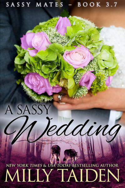A Sassy Wedding by Milly Taiden