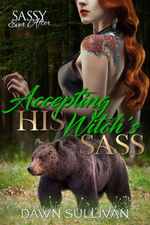 Accepting His Witch's Sass by Dawn Sullivan