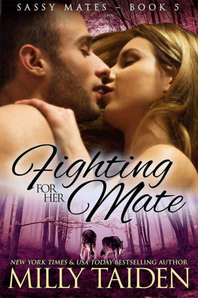 Fighting for Her Mate by Milly Taiden