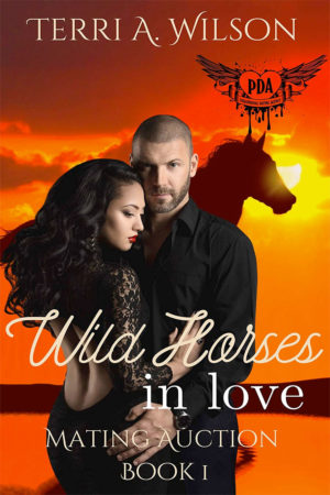 Wild Horses in Love by Terri A. Wilson